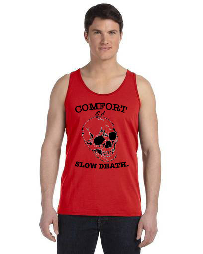 Comfort is a Slow Death Mens Tank Red