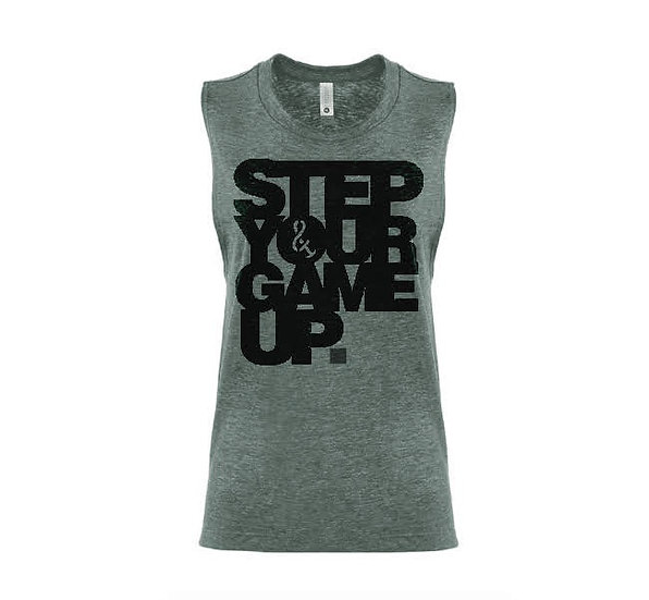 Step Your Game Up Ladies Muscle Tank Pine