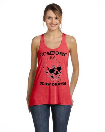 Comfort is a slow death Ladies Racerback Flow Tank Coral