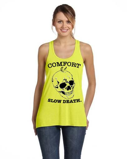 Comfort is a slow death Ladies Racerback Flow Tank Neon Yellow
