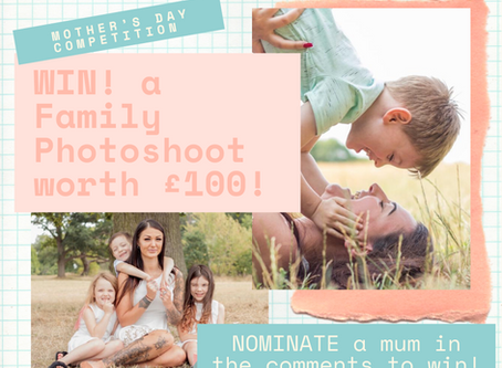 Mother's Day competition - Win A Family Photoshoot worth £100 (and a £25 voucher 2nd prize).