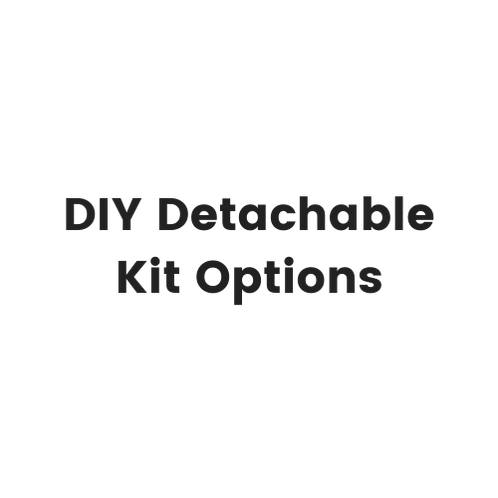 DIY Detachable Kit Options