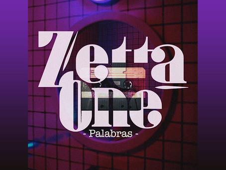 """Zetta One quiere quiere cambiar el mundo con """"Palabras"""""""