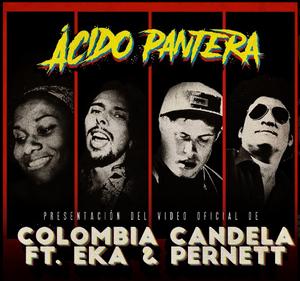 """Ácido Pantera """"Colombia candela"""""""