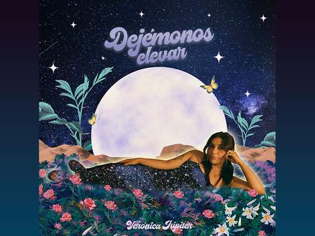 """Verónica Júpiter presenta nos invita a bailar con """"Dejémonos Elevar"""", tercer adelanto de su LP debut"""
