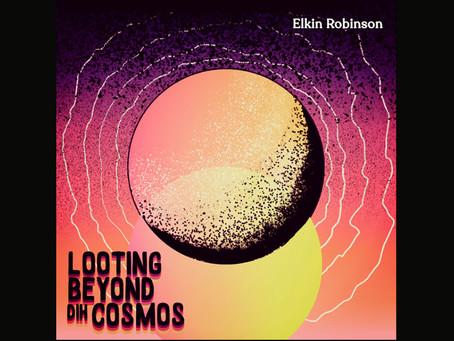 """Elkin Robinson regresa con la soleada """"Loothing Beyond Dih Cosmos"""""""