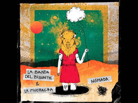 """La Banda del Bisonte une esfuerzos con La Muchacha para """"Nómada"""""""