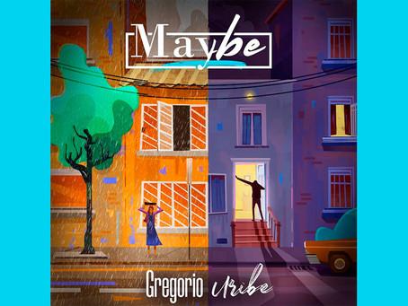 """Gregorio Uribe cruza dos entrañables historias en su nuevo sencillo, """"Maybe"""""""