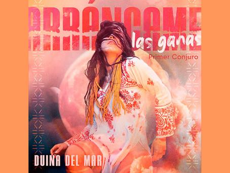"""Duina del Mar presenta """"Arráncame las ganas"""", primer conjuro de su próximo EP"""