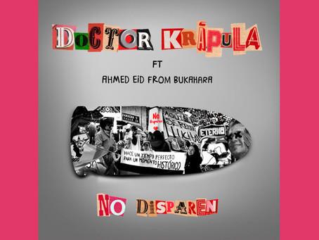 """Doctor Krápula presenta """"No disparen"""" junto a Ahmed Eid de la banda alemana Bukahara"""