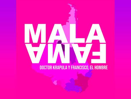 """Doctor Krápula y Francisco, El Hombre presentan """"Mala Fama"""""""