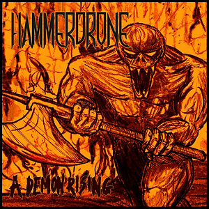 Hammerdrone - A Demon Rising