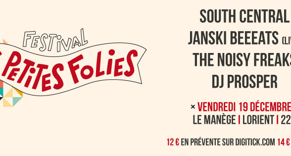LES PETITES FOLIES édition hiver à Lorient ! Vendredi 19/12/14 au Manège avec SOUTH CENTRAL, JANSKI