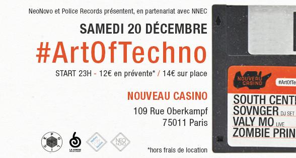 #ArtOfTechno au Nouveau Casino à Paris le 20/12/14 avec SOUTH CENTRAL / SOVNGER / VALY MO / ZOMBIE P