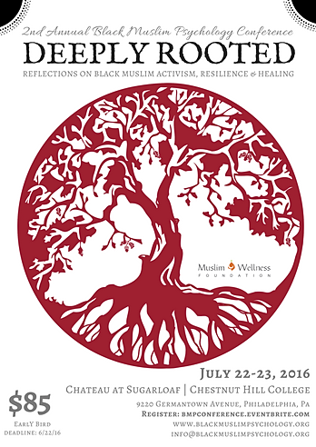 Check out the Muslim Wellness Foundation, Inc.'s Black Muslim Psychology Conference in July!