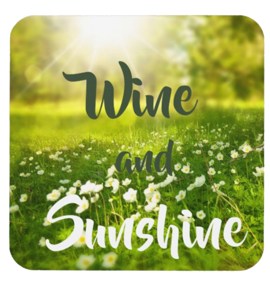 Drink Coaster  By Just Fine Designs ' Wine and Sunshine'