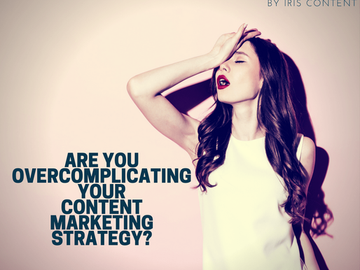 Are You Over-Complicating Your Content Marketing Strategy?