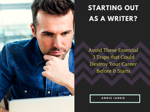 Starting Out as a Writer? Avoid These Essential 3 Traps that Could Destroy Your Career Before It Sta
