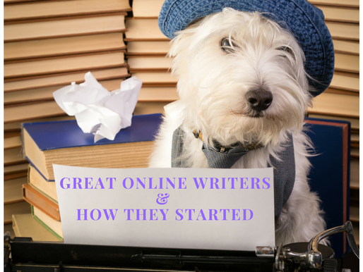 Great Online Writers and How They Started