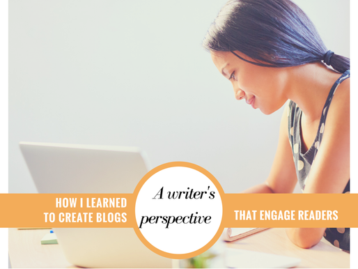 A Writer's Perspective: How I Learned to Create Blogs that Create Engagement