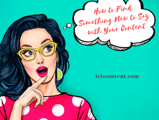Content Marketing Experts: How To Find Something New To Say With Your Content