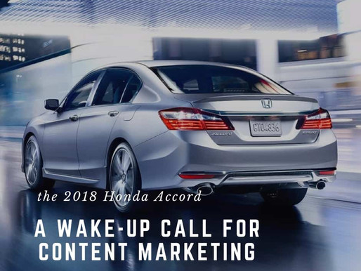 Why the 2018 Honda Accord is a Wake-Up Call for Content Marketing