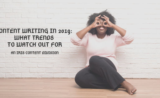 Content Writing in 2019: What Trends to Watch Out For