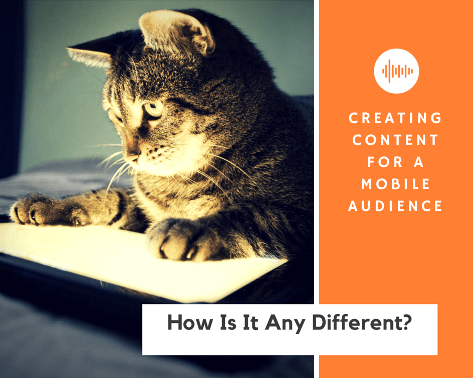 Creating Content for a Mobile Audience