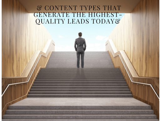What are the Content Types That Generate the Highest-Quality Leads Today?
