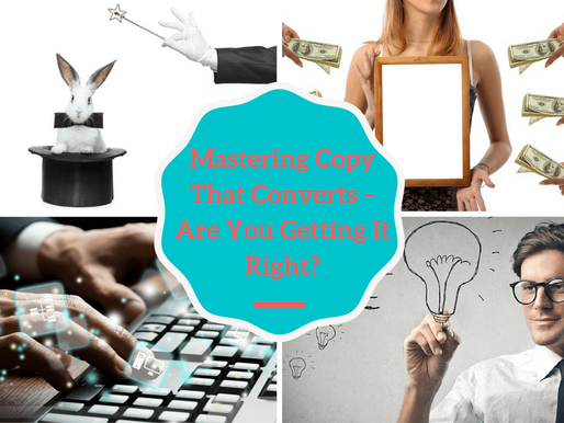 Mastering Copy That Converts – Are You Getting it Right?