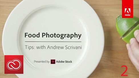 Adobe Creative Cloud - Food Photography Tips with Andrew Scrivani, Tip #2