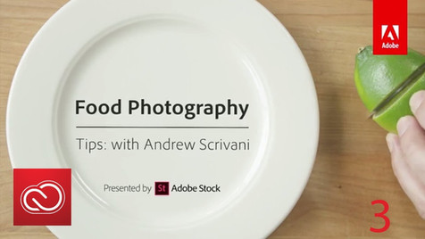 Adobe Creative Cloud - Food Photography Tips with Andrew Scrivani, Tip #3