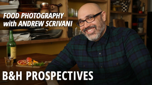 B&H Prospectives: Food Photography | Andrew Scrivani