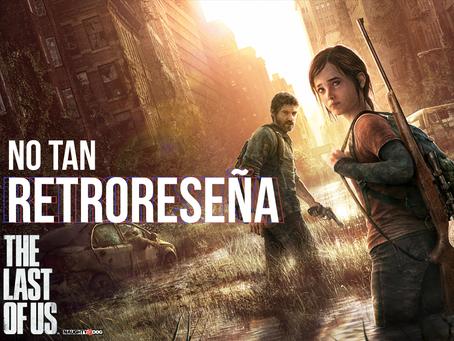 No Tan Retro Reseña The Last of Us