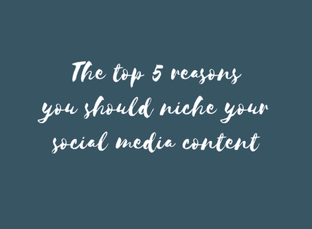 The Top 5 Reasons You Should Niche Your Social Media Content