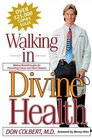 Walking in Divine Health, Dr. Colbert