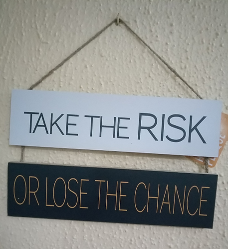Take The Risk Inspirational Wall Plaque