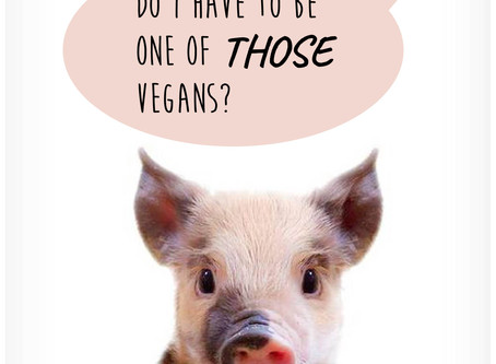 You want to be vegan, but NOT one of THOSE vegans. Do you have to?
