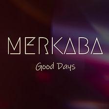 Merkaba - Good Days.jpg