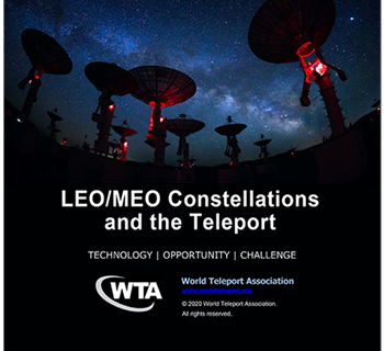 """New WTA report, """"LEO/MEO Constellations and the Teleport,"""" provides key insights into the future of"""