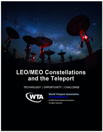 """New WTA report, """"LEO/MEO Constellations and the Teleport,"""" provides key insights into the future of Non-GEO services"""