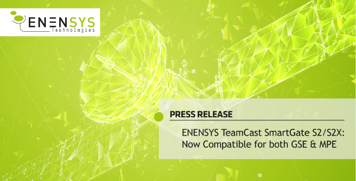 ENENSYS TeamCast SmartGate S2/S2X: Now compatible for both GSE & MPE