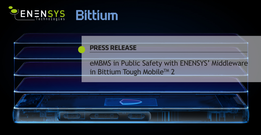 eMBMS in public safety with ENENSYS' middleware in Bittium Tough MobileTM 2
