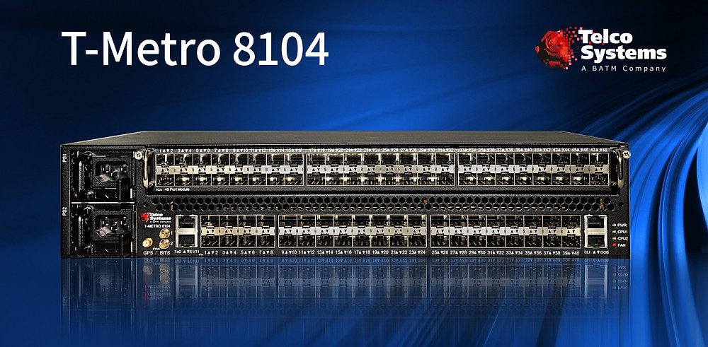 Telco Systems' 1.2 Tb T-Metro 8104 service aggregation platform and cloud gateway