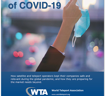 """New WTA report, """"Coming Out of COVID-19,"""" what the teleport sector learned from the pandemic"""