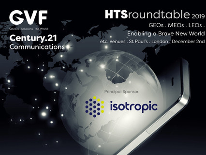 December 'HTS Roundtable' to feature Isotropic Systems & GVF keynotes; March 2020 'Satellite &am