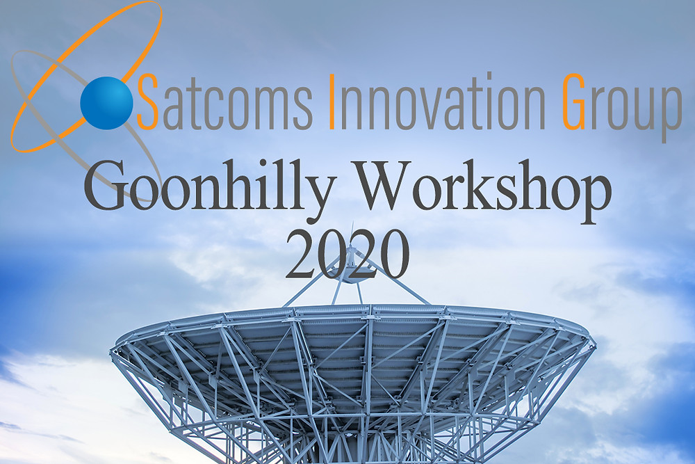 Satcoms Innovation Group and Goonhilly Earth Station partner to host the SIG Annual Workshop 2020