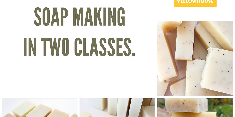 Beginner Soap Making in Two Classes