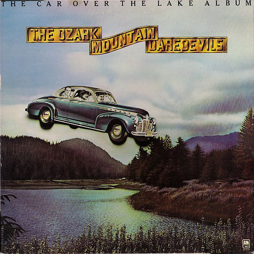 The Ozark Mountain Daredevils - The Car Over the Lake Album[LP]