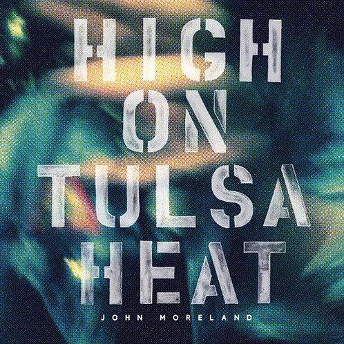 John Moreland - High on Tulsa Heat [LP]